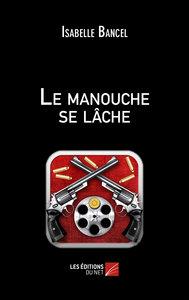 LE MANOUCHE SE LACHE