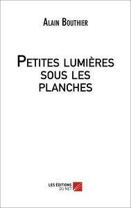 PETITES LUMIERES SOUS LES PLANCHES