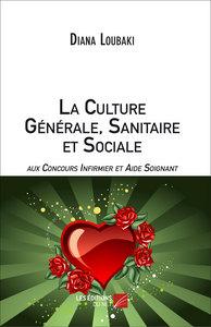 LA CULTURE GENERALE SANITAIRE ET SOCIALE AUX CONCOURS INFIRMIER ET AIDE SOIGNANT