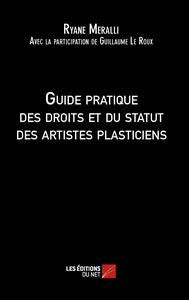 GUIDE PRATIQUE DES DROITS ET DU STATUT DES ARTISTES PLASTICIENS