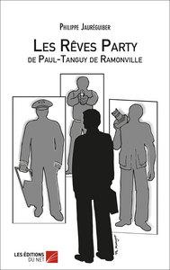 LES REVES PARTY DE PAUL-TANGUY DE RAMONVILLE