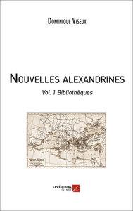 NOUVELLES ALEXANDRINES - VOL.1 BIBLIOTHEQUES