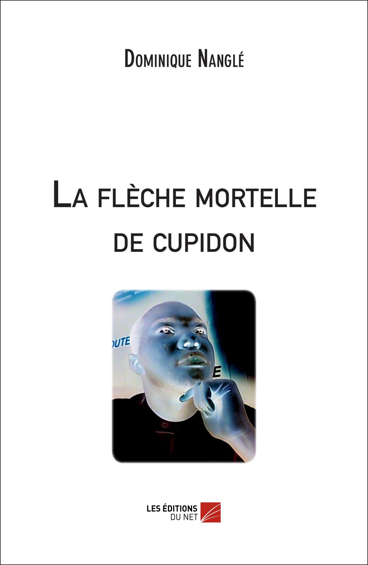 LA FLECHE MORTELLE DE CUPIDON