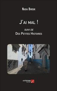 J'AI MAL ! SUIVI DE DES PETITES HISTOIRES