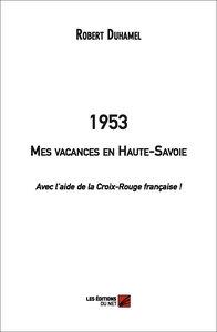 1953 - MES VACANCES EN HAUTE-SAVOIE (AVEC L'AIDE DE LA CROIX-ROUGE FRANCAISE !)