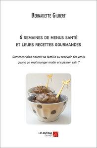 6 SEMAINES DE MENUS SANTE ET LEURS RECETTES GOURMANDES