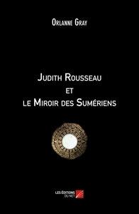 JUDITH ROUSSEAU ET LE MIROIR DES SUMERIENS