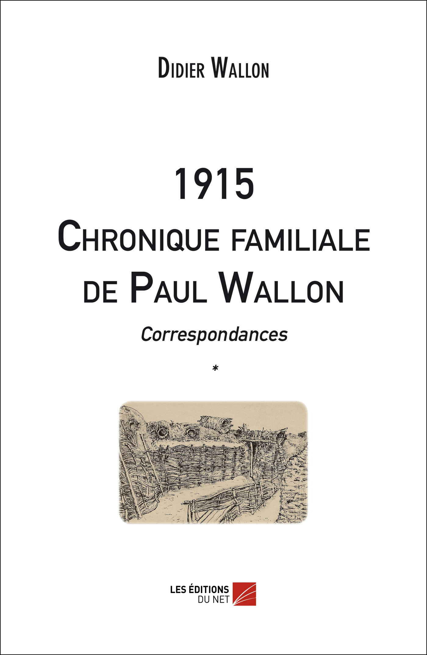 1915 CHRONIQUE FAMILIALE DE PAUL WALLON - CORRESPONDANCES *