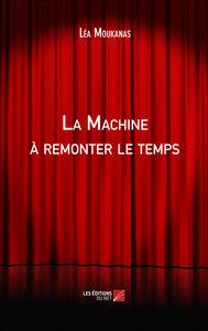 LA MACHINE A REMONTER LE TEMPS