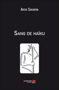 SANG DE HAIKU