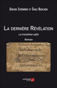 LA DERNIERE REVELATION : LA TREIZIEME SALLE