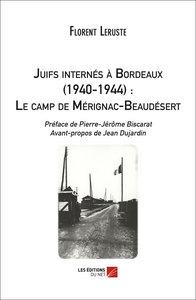 JUIFS INTERNES A BORDEAUX (1940-1944) : LE CAMP DE MERIGNAC-BEAUDESERT