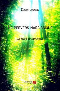 LE PERVERS NARCISSIQUE - LA FORCE DU CAMELEON