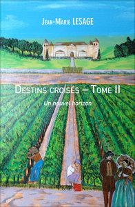 DESTINS CROISES-TOME II UN NOUVEL HORIZON