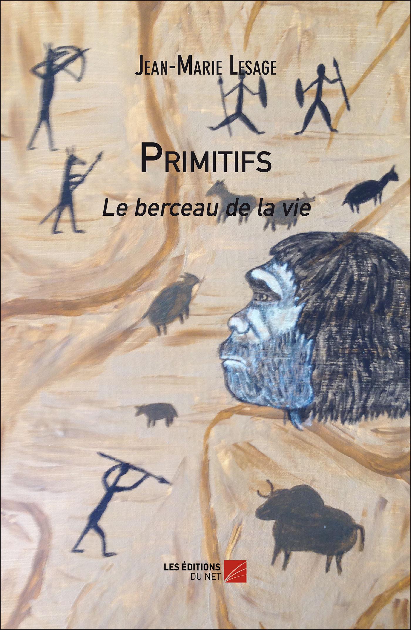 PRIMITIFS - LE BERCEAU DE LA VIE