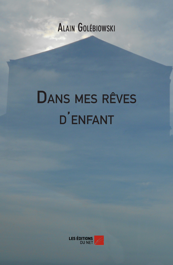 DANS MES REVES D'ENFANT