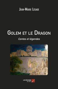 GOLEM ET LE DRAGON - CONTES ET LEGENDES