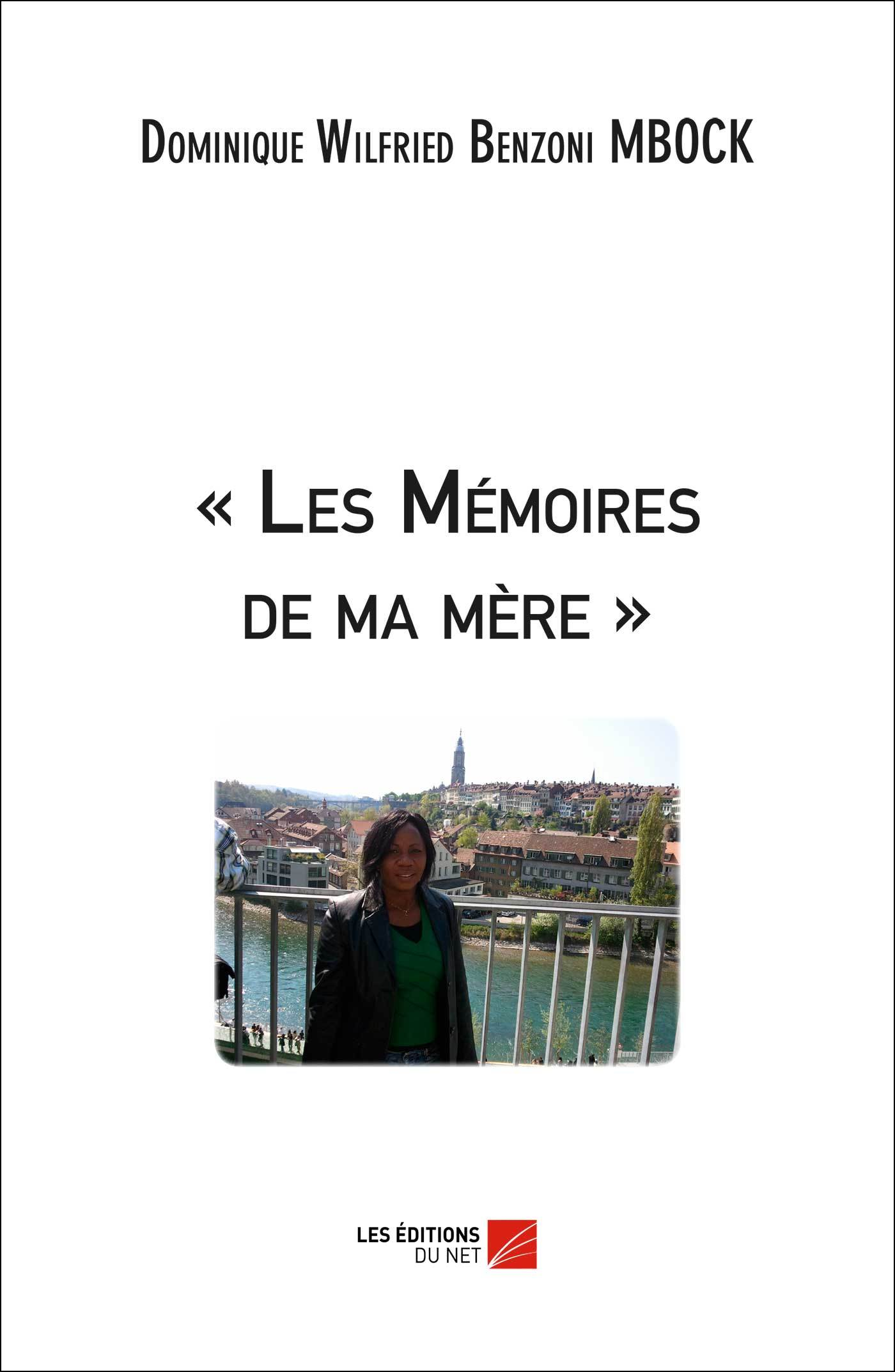 - LES MEMOIRES DE MA MERE -