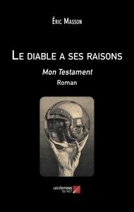 LE DIABLE A SES RAISONS - MON TESTAMENT