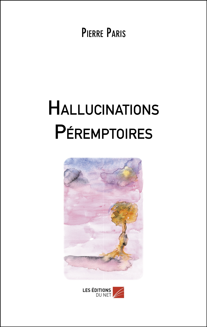 HALLUCINATIONS PEREMPTOIRES