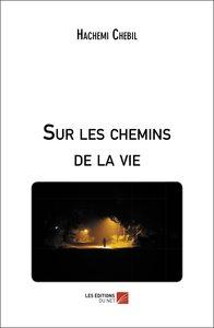SUR LES CHEMINS DE LA VIE
