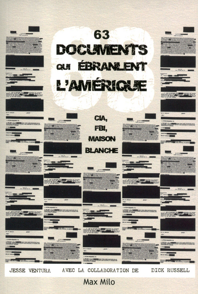 63 DOCUMENTS QUI EBRANLENT L'AMERIQUE. CIA, FBI, MAISON BLANCHE
