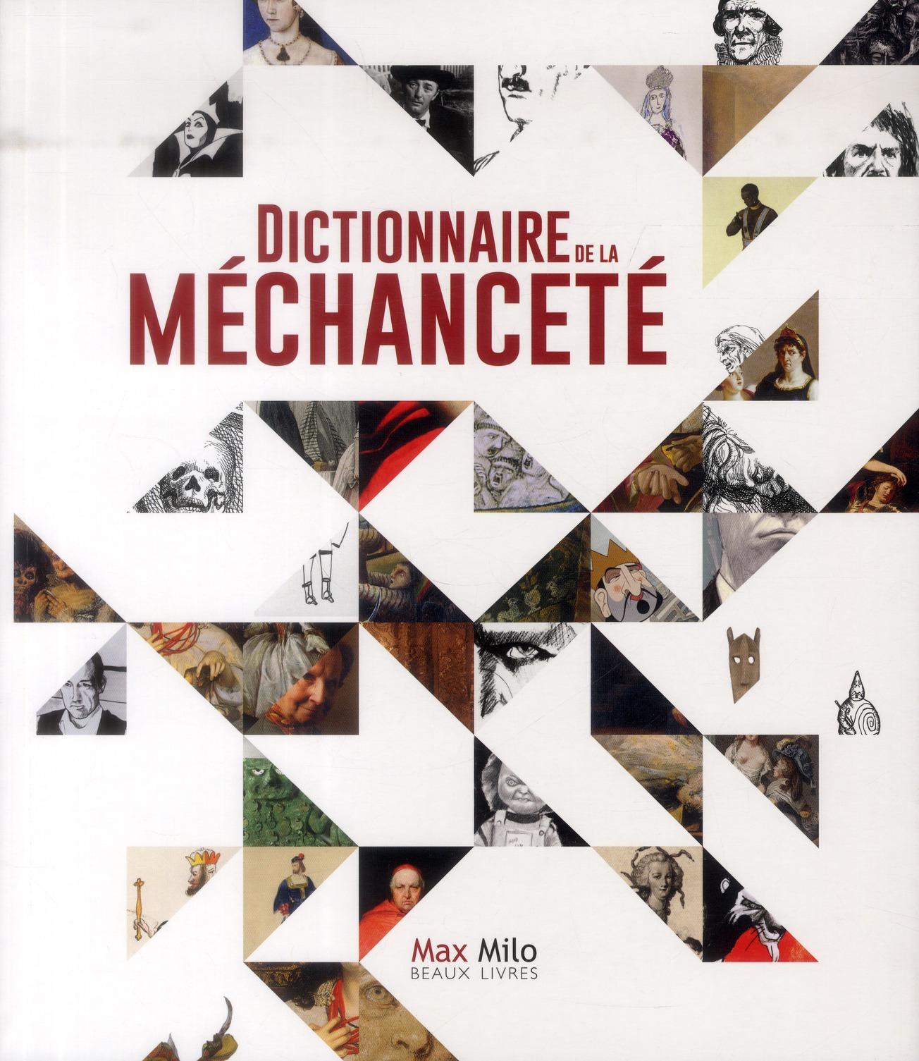 DICTIONNAIRE DE LA MECHANCETE
