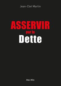 ASSERVIR PAR LA DETTE