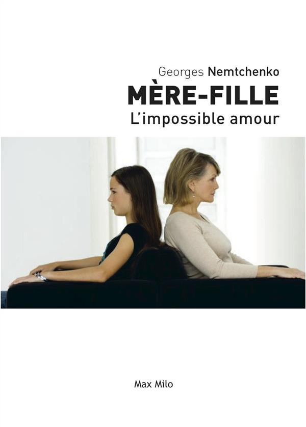 MERE-FILLE : L'IMPOSSIBLE AMOUR