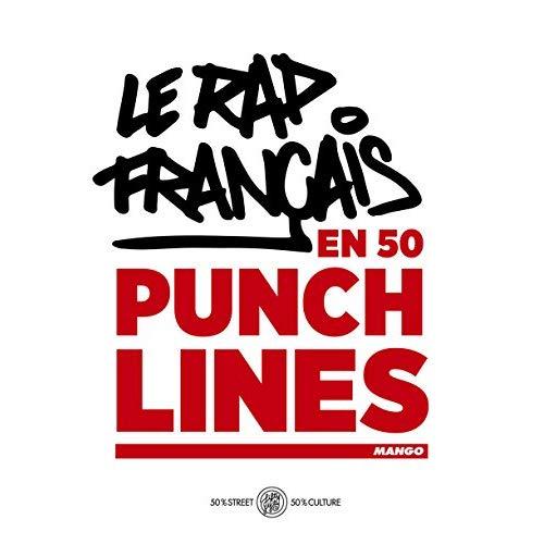 LE RAP FRANCAIS EN 50 PUNCHLINES