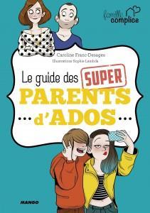 Le guide des super parents d'ados