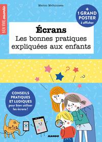 ECRANS, LES BONNES PRATIQUES EXPLIQUEES AUX ENFANTS
