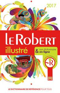 LE ROBERT ILLUSTRE ET SON DICTIONNAIRE INTERNET 2017 + CLE