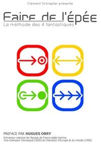 FAIRE DE L'EPEE - LA METHODE DES 4 FANTASTIQUES
