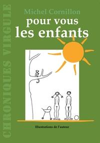 POUR VOUS LES ENFANTS - CHRONIQUES VIRGULE