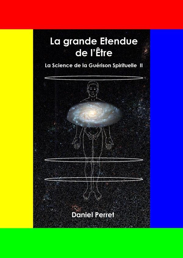 LA SCIENCE DE LA GUERISON SPIRITUELLE II - LA GRANDE ETENDUE DE L'ETRE