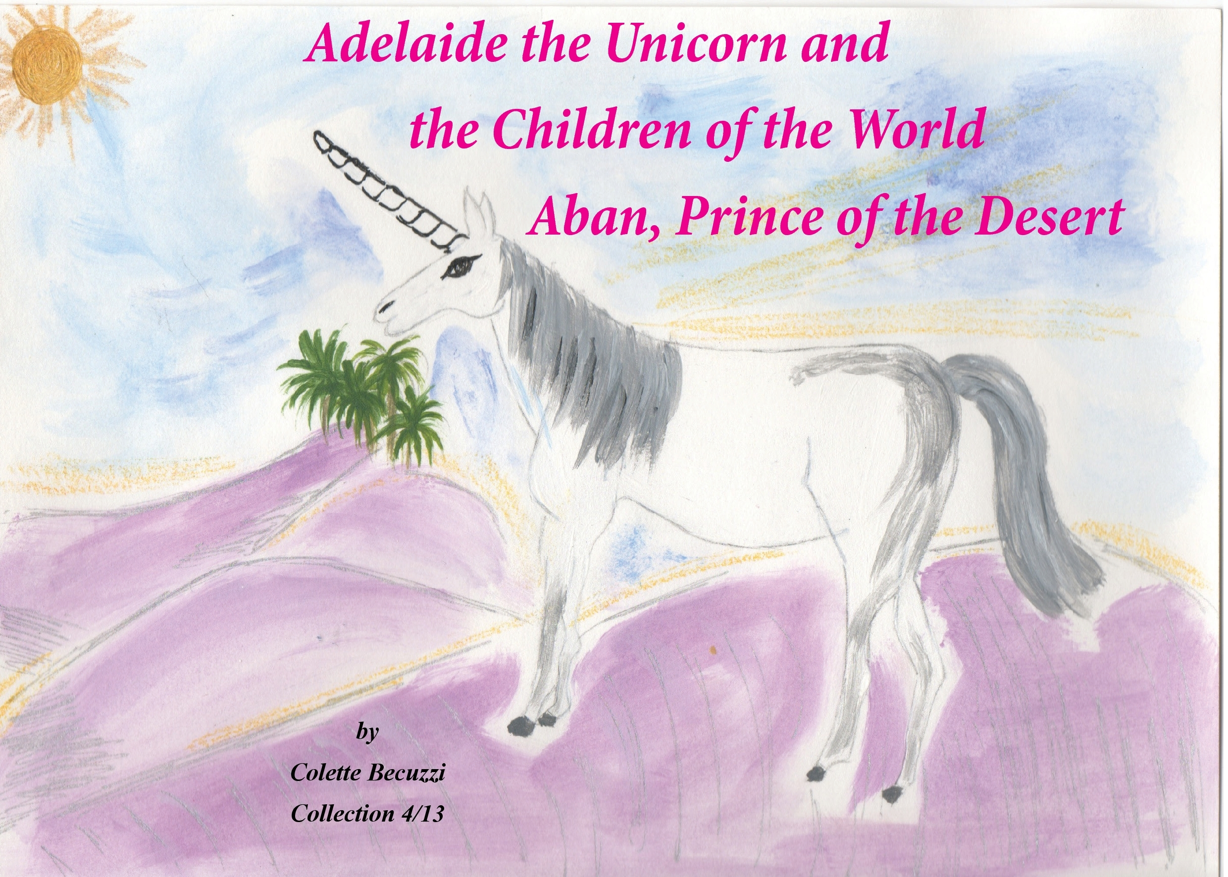 ADELAIDE THE UNICORN AND THE CHILDREN OF THE WORLD