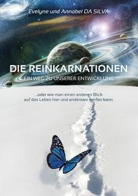 DIE REINKARNATIONEN - EIN WEG ZU UNSERER ENTWICKLUNG