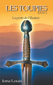 LES TOUPIES - T01 - LES TOUPIES 1 - LA PORTE DE L'ILLUSION
