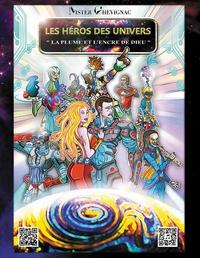 LES HEROS DES UNIVERS - T02 - LES HEROS DES UNIVERS - LA PLUME ET L'ENCRE DE DIEU