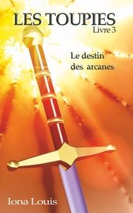 LES TOUPIES 3 - LE DESTIN DES ARCANES