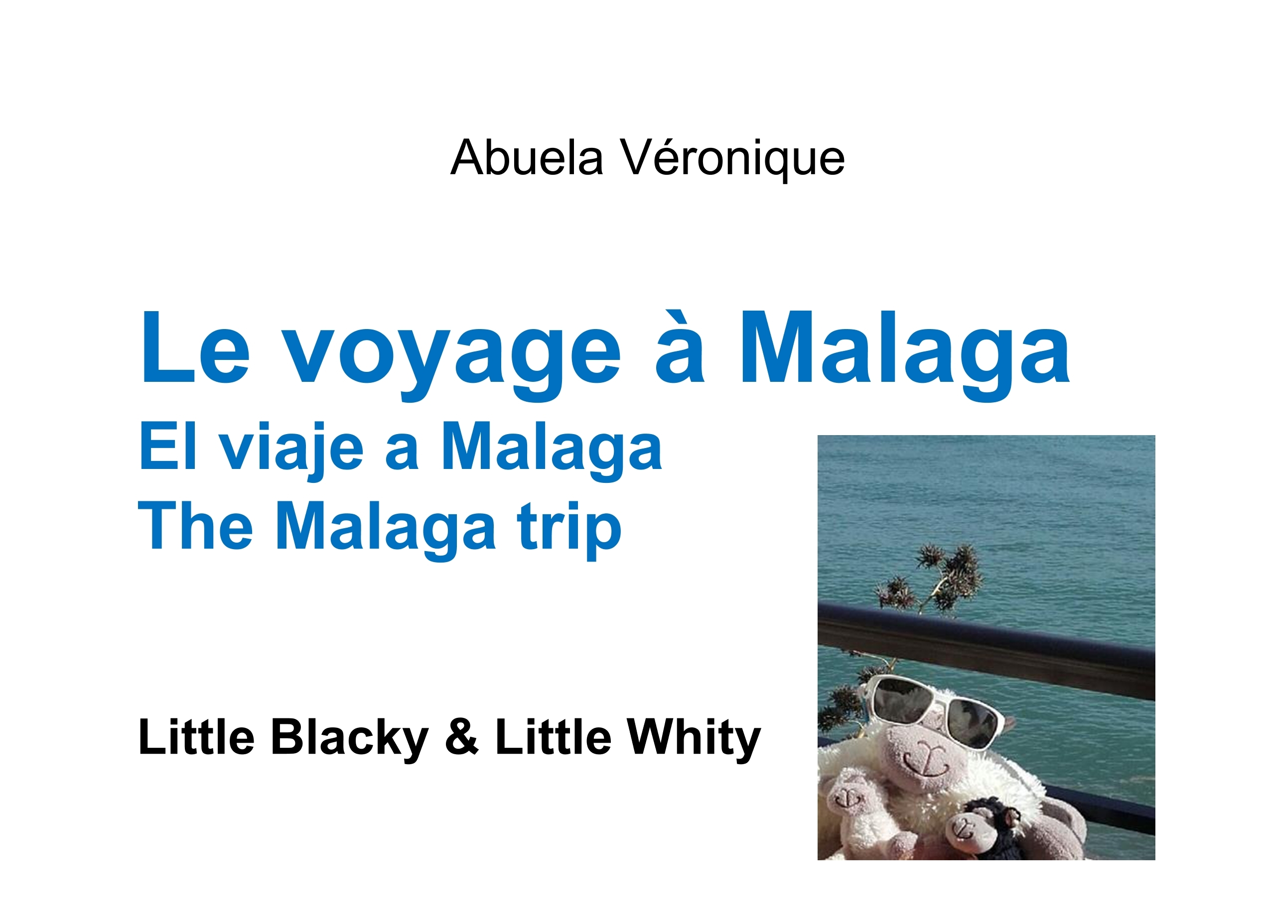 BLACKY & WHITY FAMILY - 2/- - LE VOYAGE A MALAGA - LITTLE BLACKY ET LITTLE WHITY