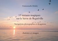 12 INSTANTS MAGIQUES SUR LE HAVRE DE REGNEVILLE - AURORES ET NUAGES