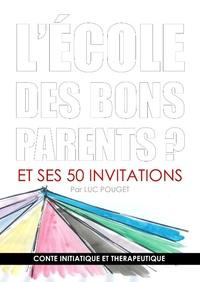 L ECOLE DES BONS PARENTS - CONTE INITIATIQUE ET THERAPEUT