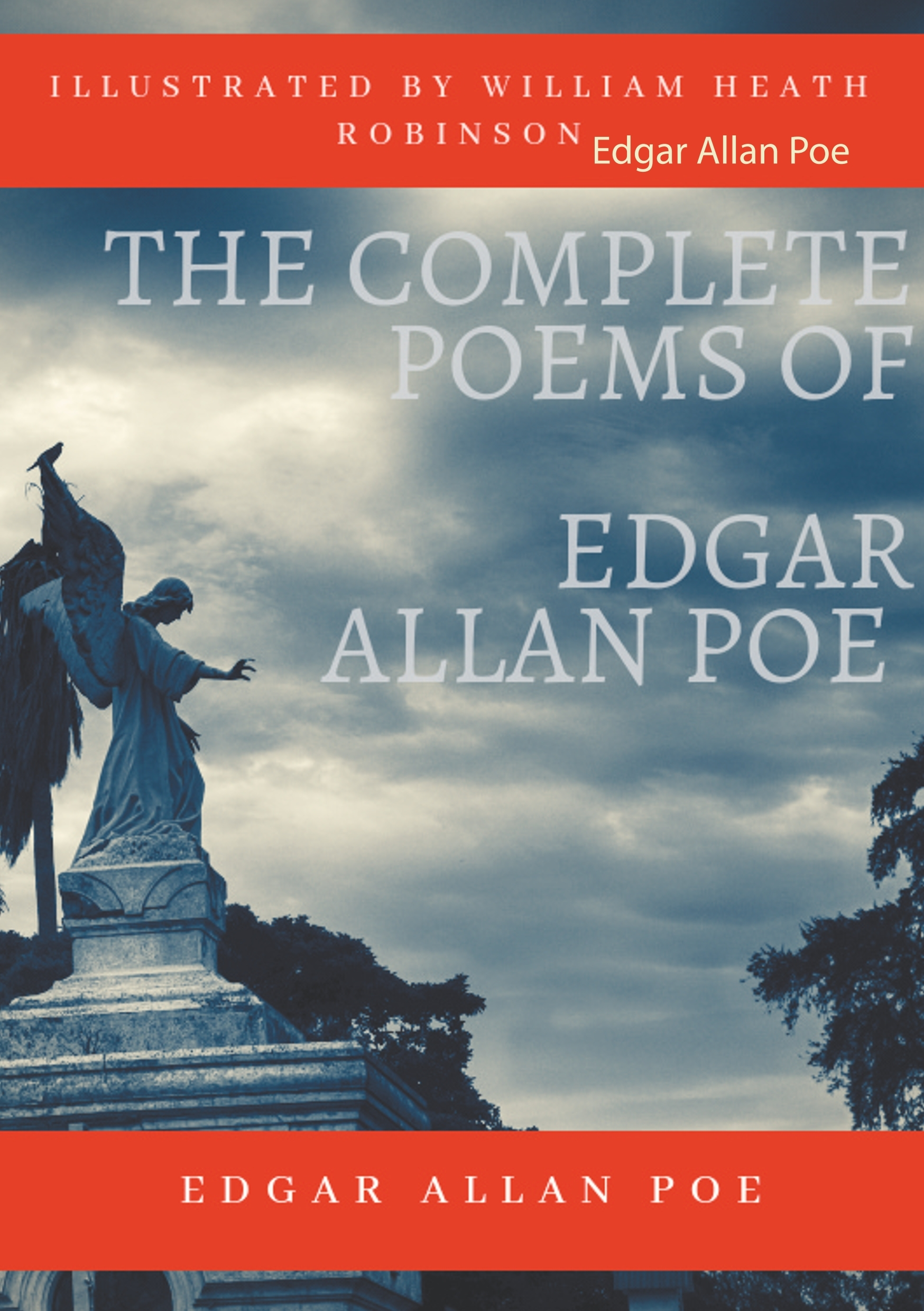 POETRY BY POE - T01 - THE COMPLETE POEMS OF EDGAR ALLAN POE ILLUSTRATED BY WILLIAM HEATH ROBINSON -