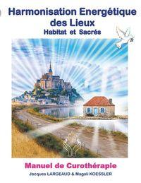 HARMONISATION ENERGETIQUE DES LIEUX - HABITAT ET HAUT-LIEUX SACRES
