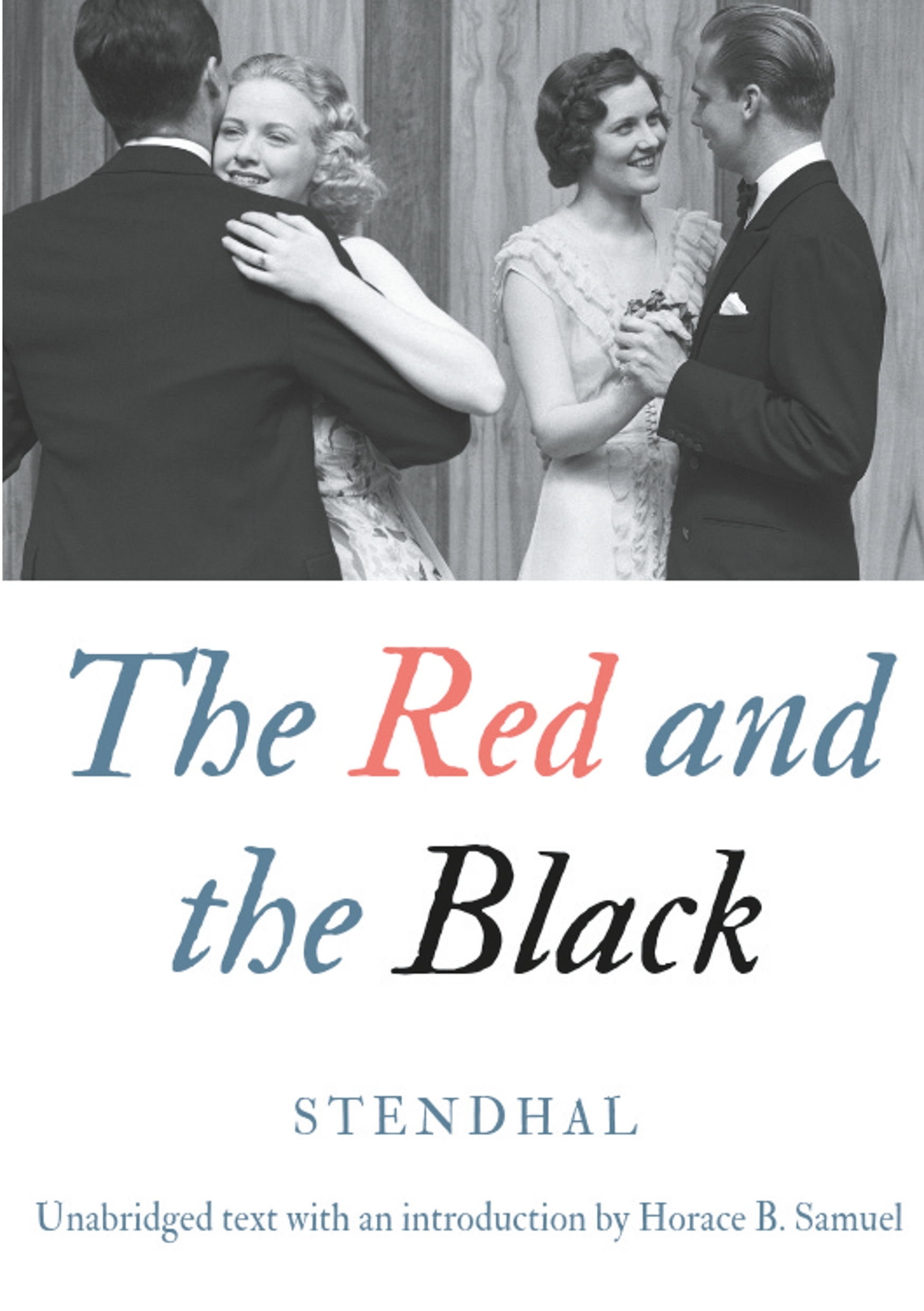 THE RED AND THE BLACK - UNABRIDGED TEXT WITH AN INTRODUCTION BY HORACE B. SAMUEL