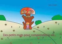 DES PETITS MOTS POUR COMPRENDRE LA VIE