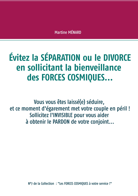 """""""LES FORCES COSMIQUES A VOTRE SERVICE !"""" - 0-7/-... - EVITEZ LA SEPARATION OU LE DIVORCE EN SOLLICIT"""