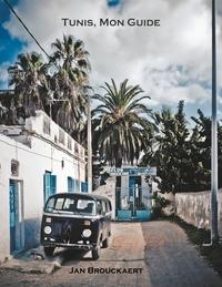 TUNIS, MON GUIDE